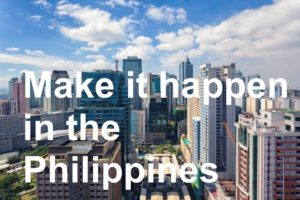 Make it happen in the Philippines